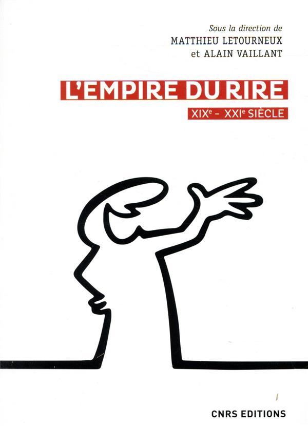 L'EMPIRE DU RIRE, XIXE-XXIE SIECLE VAILLANT/LETOURNEUX CNRS