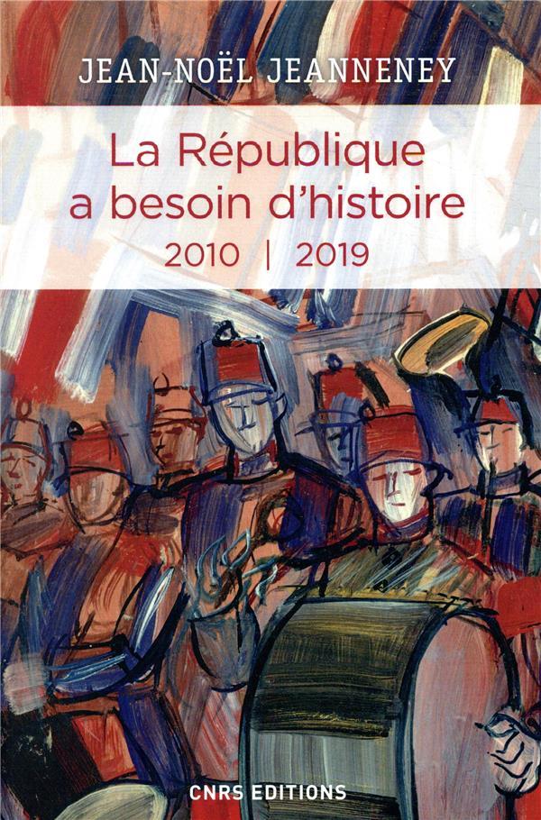 LA REPUBLIQUE A BESOIN D-HISTO JEANNENEY JEAN-NOEL CNRS EDITIONS