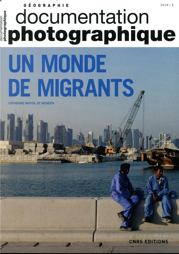 UN MONDE DE MIGRANTS - DOCUMENTATION PHOTOGRAPHIQUE - NUMERO 8129 - 2019