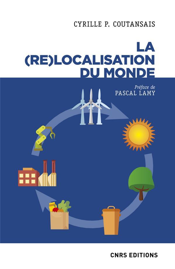 LA (RE)LOCALISATION DU MONDE
