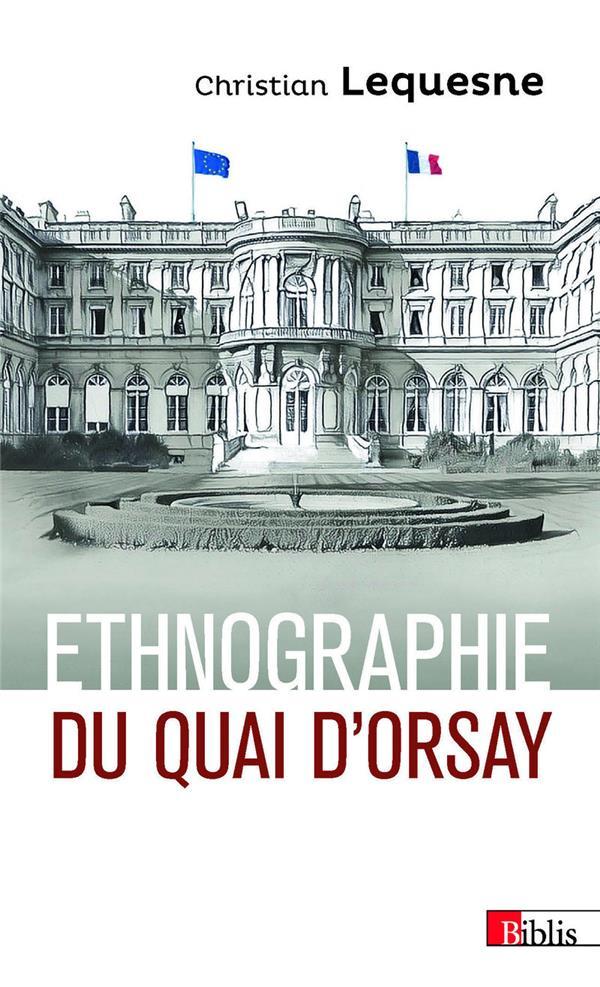 ETHNOGRAPHIE DU QUAI D'ORSAY  -  LES PRATIQUES DES DIPLOMATES FRANCAIS