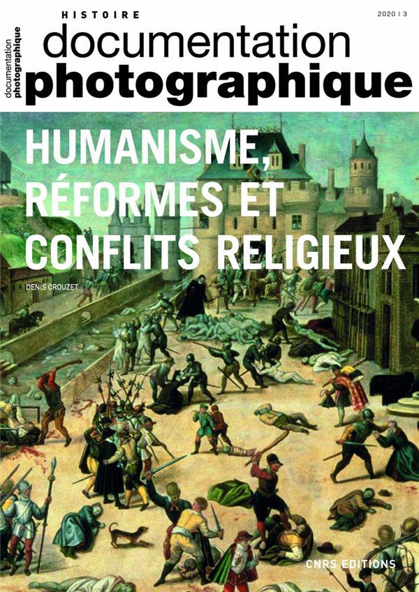 DOCUMENTATION PHOTOGRAPHIQUE N.8138     HUMANISME, REFORMES ET CONFLITS RELIGIEUX