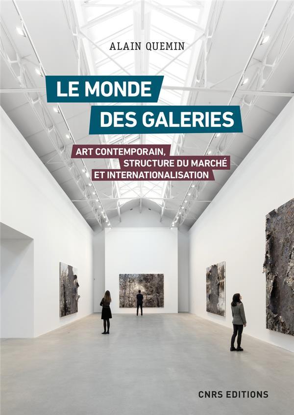 LE MONDE DES GALERIES : ART CONTEMPORAIN, STRUCTURE DU MARCHE ET INTERNATIONALISATION QUEMIN ALAIN CNRS