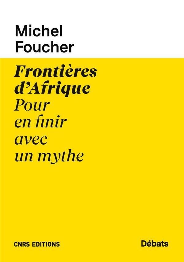 FRONTIERES D'AFRIQUE  -  POUR EN FINIR AVEC UN MYTHE