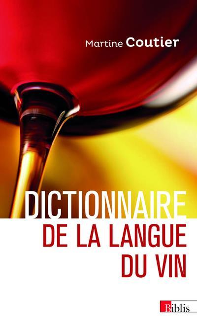 DICTIONNAIRE DE LA LANGUE DU VIN COUTIER MARTINE CNRS