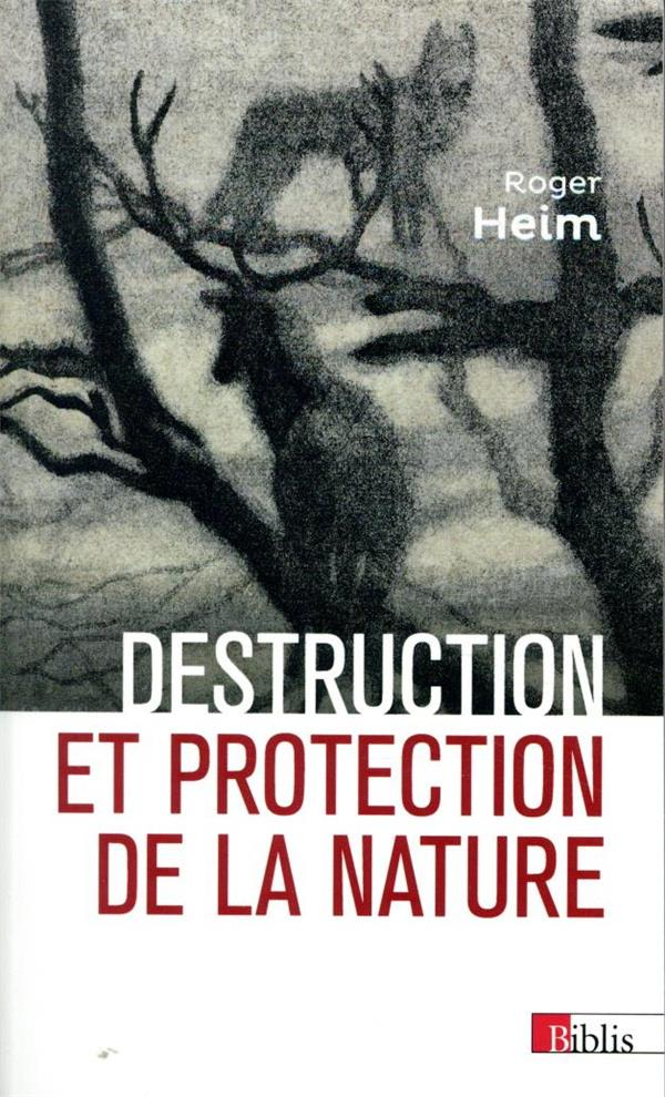 DESTRUCTION ET PROTECTION DE LA NATURE