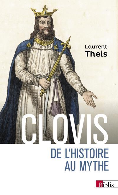 CLOVIS  -  DE L'HISTOIRE AU MYTHE