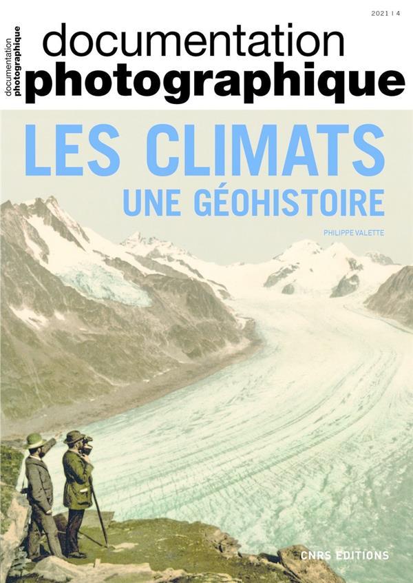 DOCUMENTATION PHOTOGRAPHIQUE  -  LES CLIMATS, UNE GEOHISTOIRE