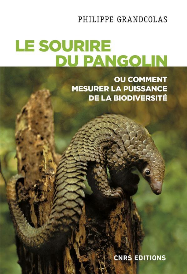 LE SOURIRE DU PANGOLIN OU COMMENT MESURER LA PUISSANCE DE LA BIODIVERSITE