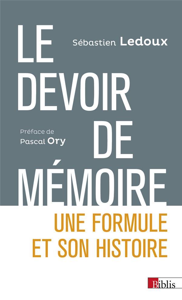 LE DEVOIR DE MEMOIRE : UNE FORMULE ET SON HISTOIRE