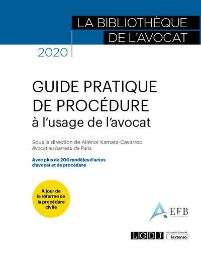 GUIDE PRATIQUE DE PROCEDURE A L'USAGE DE L'AVOCAT (EDITION 2020)