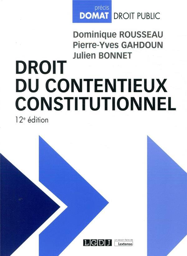 DROIT DU CONTENTIEUX CONSTITUTIONNEL (12E EDITION)