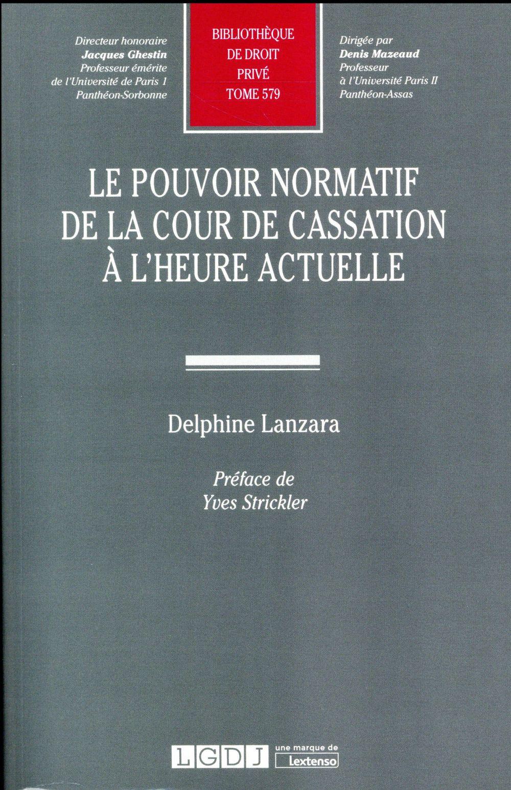 LE POUVOIR NORMATIF DE LA COUR DE CASSATION A L'HEURE ACTUELLE