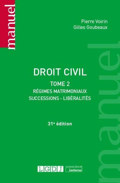 DROIT CIVIL - TOME 2 - REGIMES MATRIMONIAUX, SUCCESSIONS, LIBERALITES