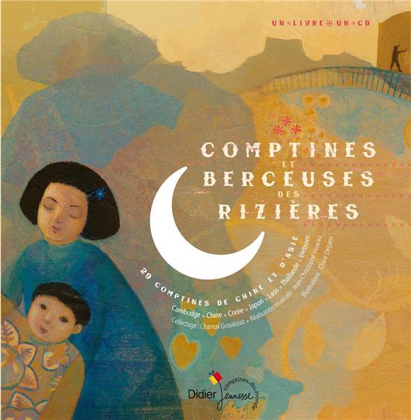 GROSLEZIAT-C.+MINDY- - COMPTINES ET BERCEUSES DES RIZIERES - 29 COMPTINES DE CHINE ET D'ASIE