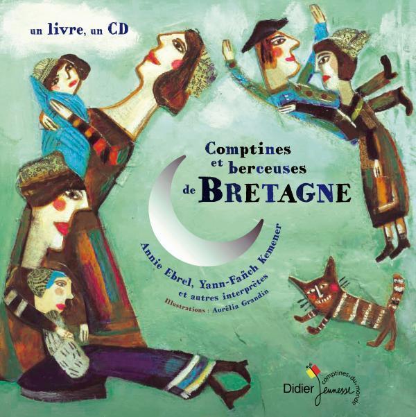 COMPTINES ET BERCEUSES DE BRETAGNE GROSLEZIAT/GRANDIN DIDIER