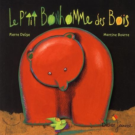 DELAYE-P+BOURRE-M - LE P'TIT BONHOMME DES BOIS