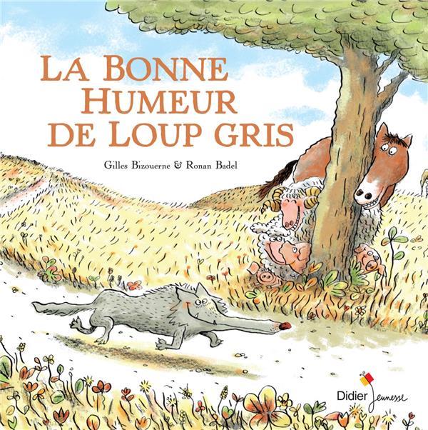 LA BONNE HUMEUR DE LOUP GRIS Badel Ronan Didier Jeunesse