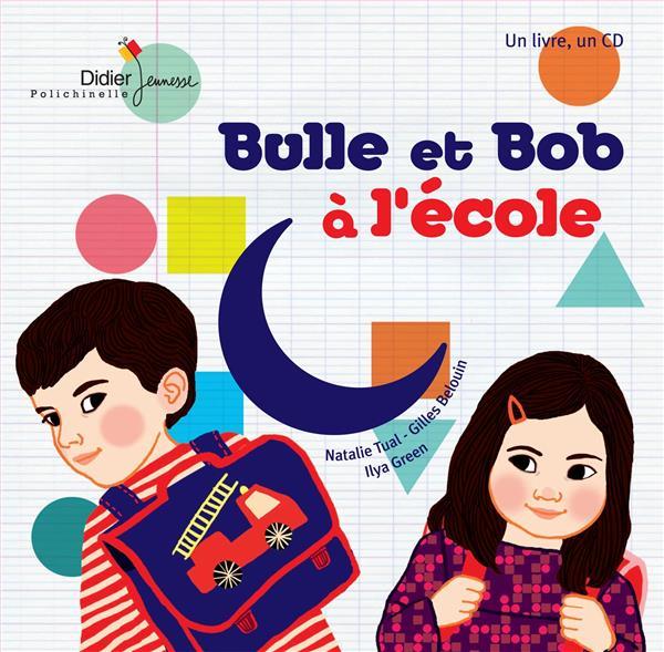 BULLE ET BOB A L'ECOLE TUAL/BELOUIN/GREEN Didier Jeunesse