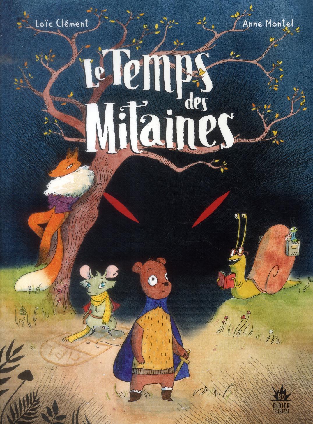LE TEMPS DES MITAINES - TOME 1 CLEMENT/MONTEL DIDIER JEUNESSE