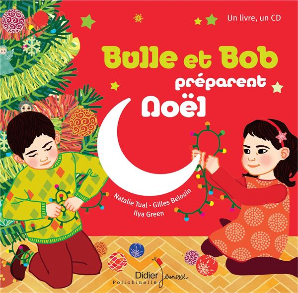 BULLE ET BOB PREPARENT NOEL Green Ilya Didier Jeunesse