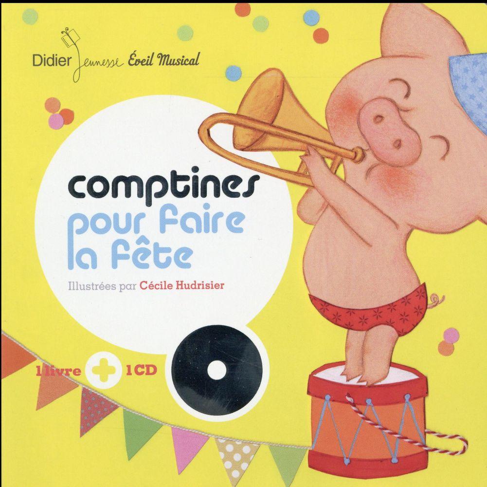 COMPTINES POUR FAIRE LA FETE Hudrisier Cécile Didier Jeunesse