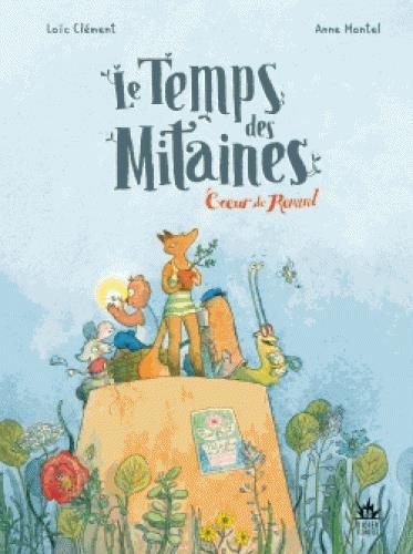LE TEMPS DES MITAINES, COEUR DE RENARD - TOME 2