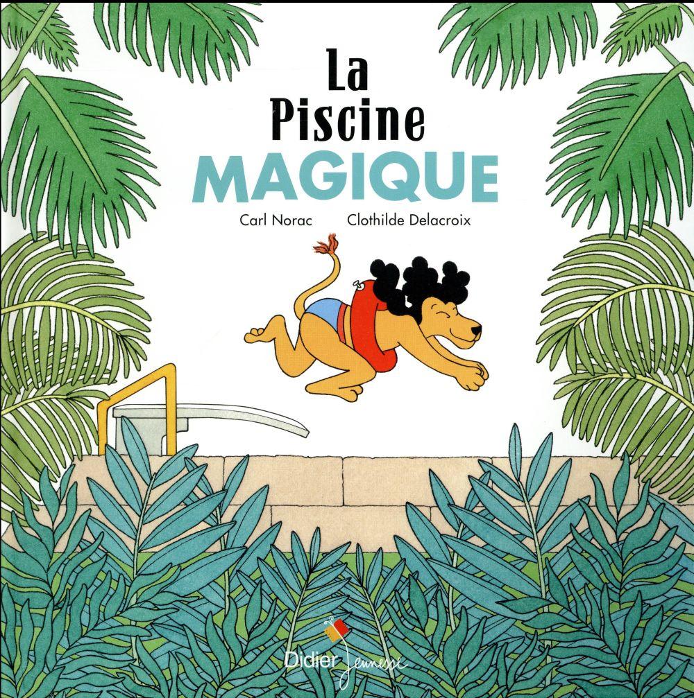 LA PISCINE MAGIQUE -