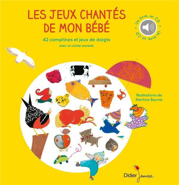LES JEUX CHANTES DE MON BEBE RESMOND-WENZ/BOURRE DIDIER JEUNESSE