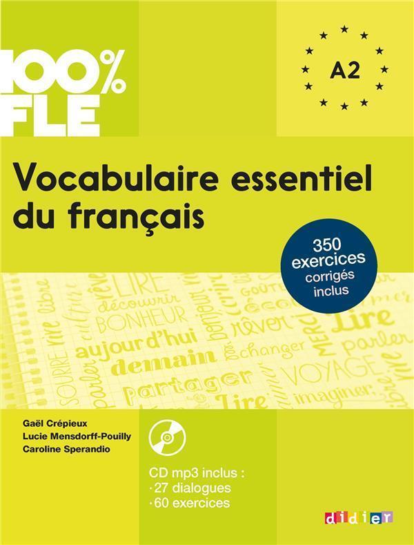 100% FLE  -  VOCABULAIRE ESSENTIEL DU FRANCAIS  -  NIVEAU A1A2 (EDITION 2016) CREPIEUX GAEL Didier