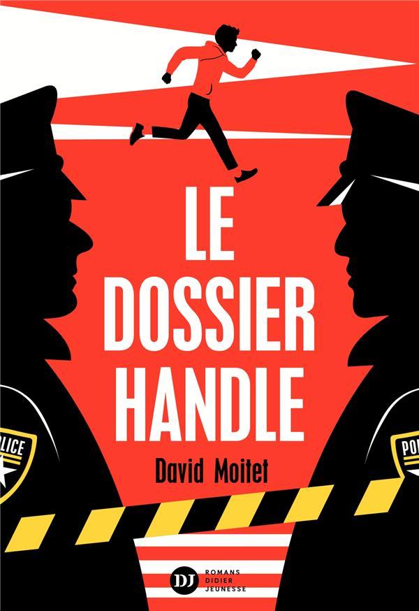 LE DOSSIER HANDLE MOITET, DAVID DIDIER