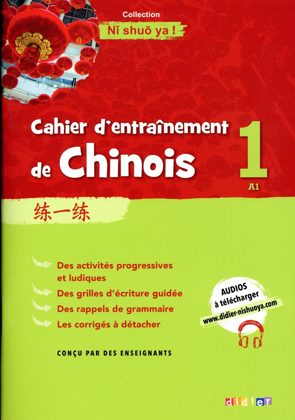 NI SHUO YA !  -  CAHIER D'ENTRAINEMENT DE CHINOIS  -  A1