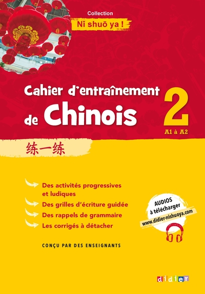 NI SHUO YA !  -  CAHIER D'ENTRAINEMENT DE CHINOIS 2  -  A1-A2