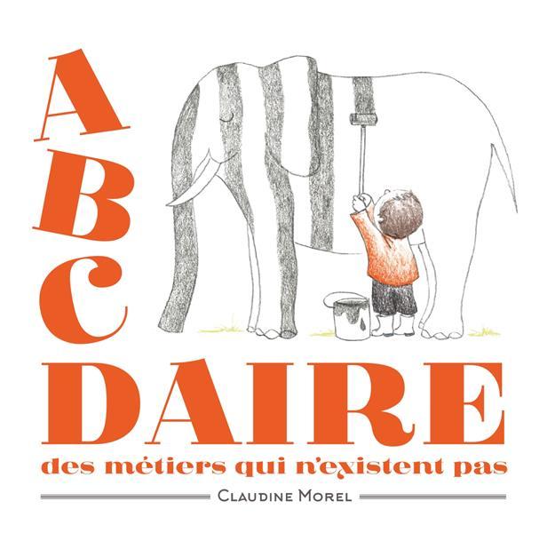 L'ABCDAIRE DES METIERS QUI N'EXISTENT PAS -