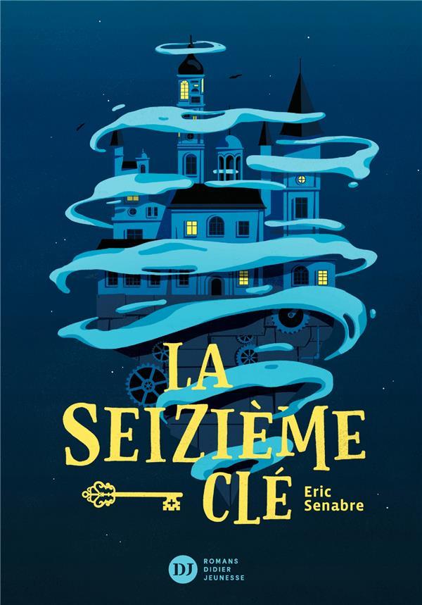 LA SEIZIEME CLE SENABRE/FAGO STUDIO DIDIER