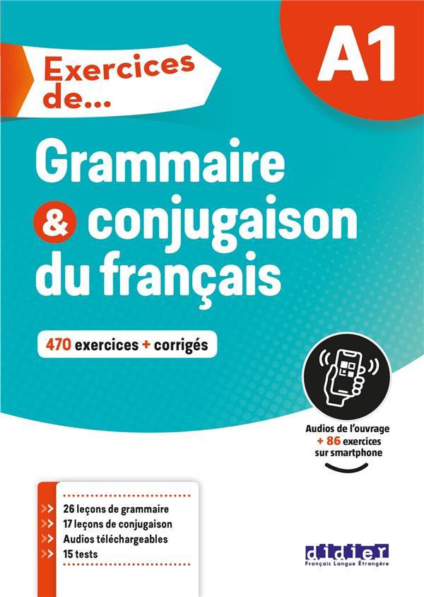 EXERCICES DE GRAMMAIRE et CONJUGAISON DU FRANCAIS  -  A1
