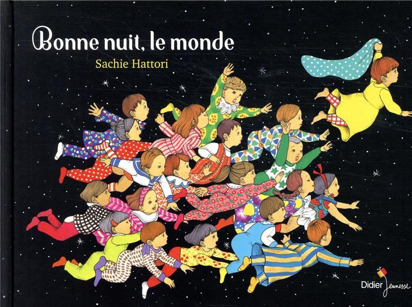 BONNE NUIT, LE MONDE
