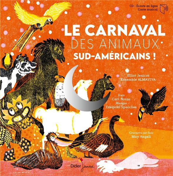 LE CARNAVAL DES ANIMAUX SUD-AMERICAINS ! NORAC/ANGELI DIDIER