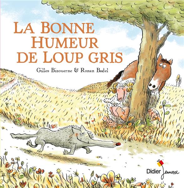 LA BONNE HUMEUR DE LOUP GRIS BIZOUERNE, GILLES  DIDIER