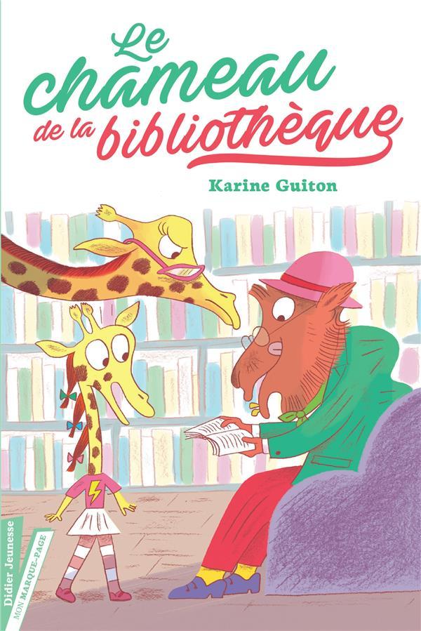 LE CHAMEAU DE LA BIBLIOTHEQUE GUITON, KARINE  DIDIER