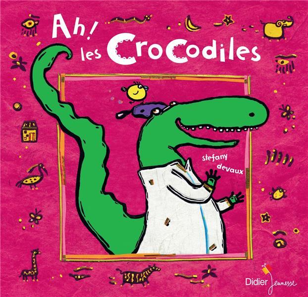 AH ! LES CROCODILES DEVAUX, STEFANY DIDIER