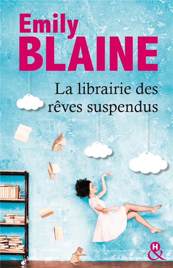 LA LIBRAIRIE DES REVES SUSPENDUS BLAINE EMILY HARLEQUIN