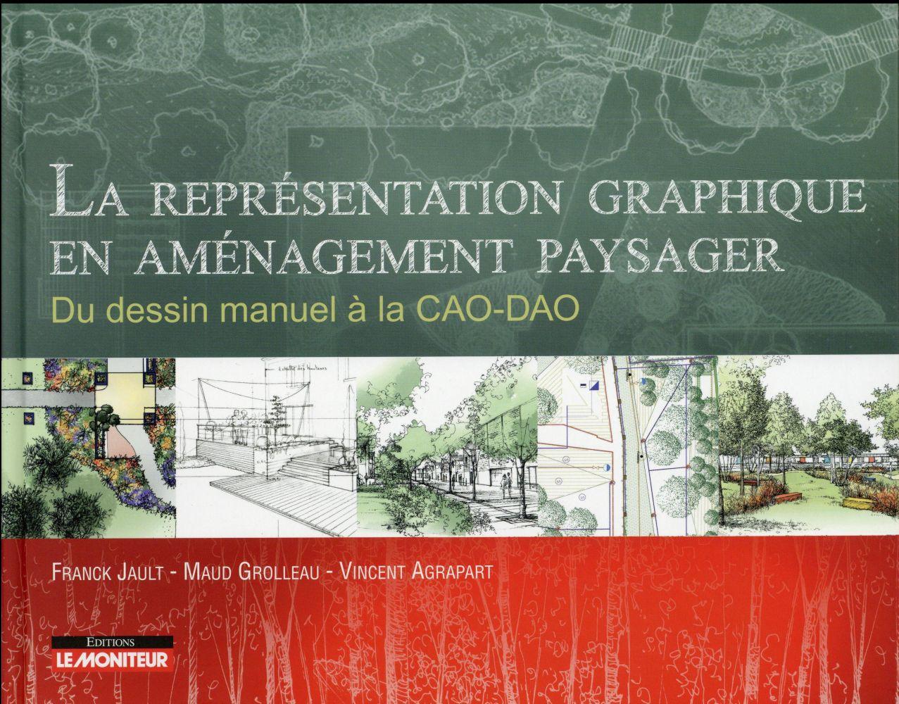 LA REPRESENTATION GRAPHIQUE EN AMENAGEMENT PAYSAGER JAULT / GROLLEAU / AGRAPART Moniteur