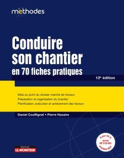 Conduire Son Chantier En 70 Fiches Pratiques - Le Moniteur - 13e Edition 2018 - Mise Au Point Du Dos