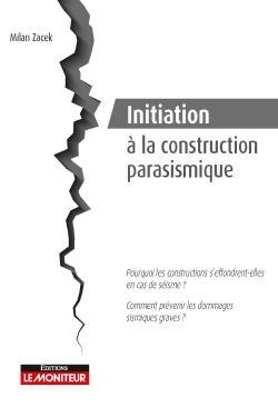 Initiation A La Construction Parasismique - Pourquoi Les Constructions S'effrondrent-elles En Cas De ZACEK MILAN ARGUS