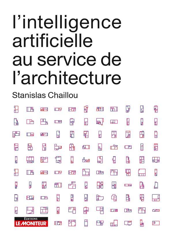 L-INTELLIGENCE ARTIFICIELLE AU SERVICE DE L-ARCHITECTURE CHAILLOU STANISLAS MONITEUR