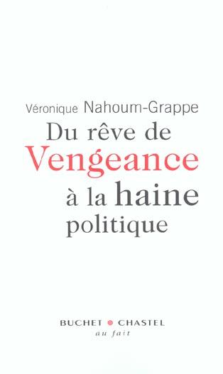DU REVE DE VENGEANCE A LA HAINE POLITIQUE