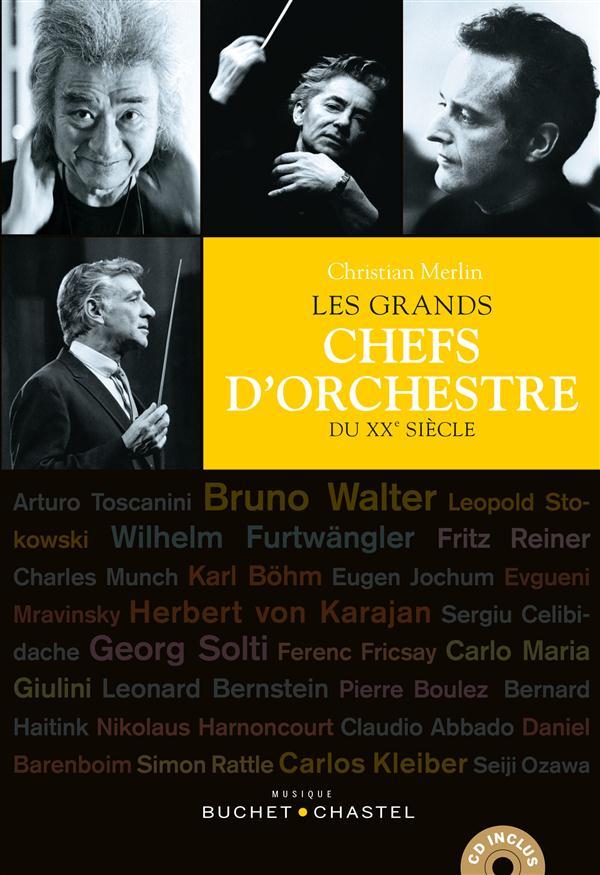 LES GRANDS CHEFS D'ORCHESTRE DU XXE SIECLE Merlin Christian Buchet Chastel