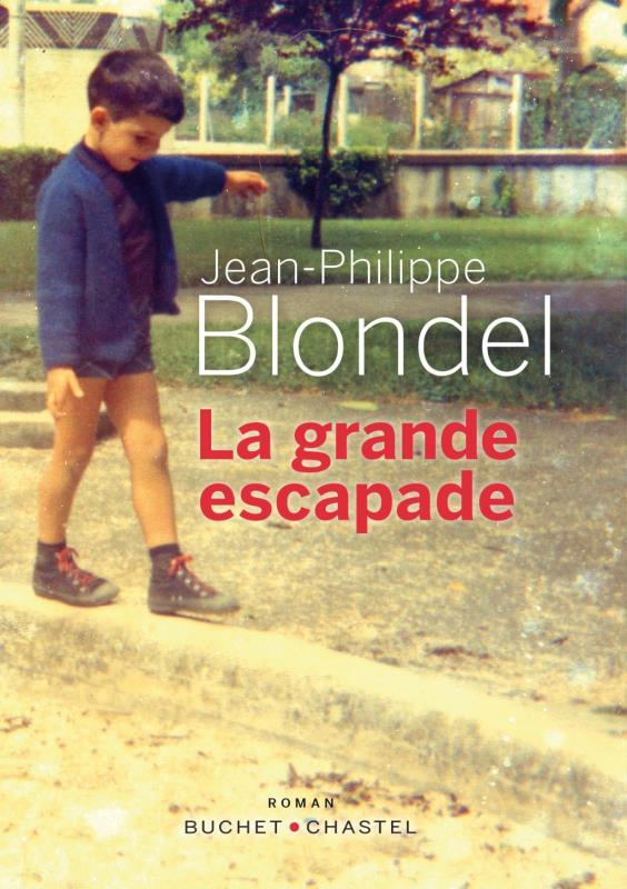 BLONDEL, JEAN-PHILIPP - LA GRANDE ESCAPADE