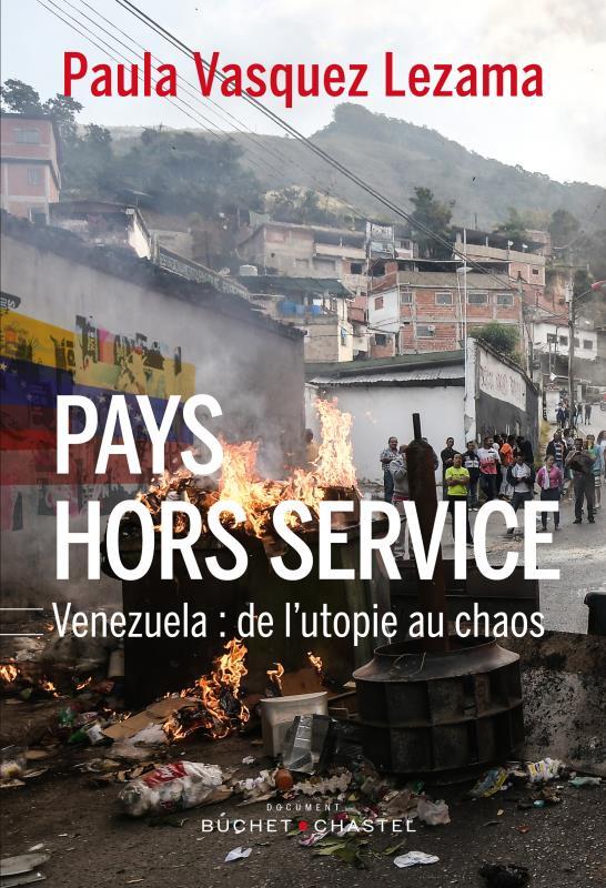PAYS HORS SERVICE     VENEZUELA : DE L'UTOPIE AU CHAOS